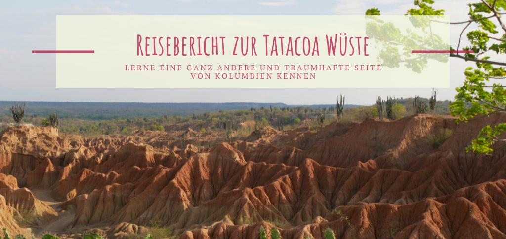 Tatacoa Wüste Kolumbien Erfahrungsbericht